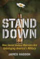 Stand down : how social justice warriors are sabotaging America