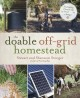 The doable off-grid homestead : cultivating a simple life by hand--on a budget
