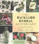 The backyard herbal apothecary : effective-medicinal remedies using commonly found herbs & plants