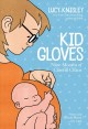 Kid gloves : nine months of careful chaos