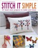 Stitch it simple : 25 hand sewn projects to make and share