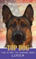 Top dog : the story of Marine Hero Lucca