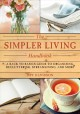 Simpler living handbook : a back to basics guide to organizing, decluttering, streamlining, and more