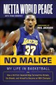 No malice : my life in basketball, or, how a kid from Queensbridge survived the streets, the brawls, and himself to become an NBA champion