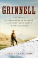 Grinnell : America's environmental pioneer and his restless drive to save the West
