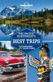 The Pacific Northwest's best trips : 33 amazing road trips.