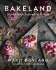 Bakeland : Nordic treats inspired by nature