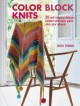 Color block knits : 35 self-striping designs knitted with cake yarns and color wheels