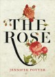 The rose : a true history