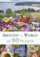 Around the world in 80 plants  : an edible perennial vegetable adventure for temperate climates