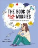 The book of no worries : a survival guide for growing up