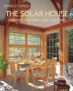 The Solar house : passive solar heating and cooling