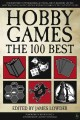 Hobby games : the 100 best