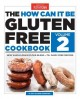 The how can it be gluten free cookbook : Volume 2