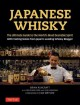 Japanese whisky : the ultimate guide to the world's most desirable spirit, with tasting notes from Japan's leading whisky blogger