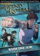 The legend of Korra : book one : Air.