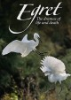 Egret : the dramas of life and death