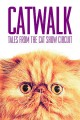 Catwalk : tales from the cat show circuit.