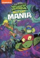 Rise of the Teenage Mutant Ninja Turtles. Mutant mania