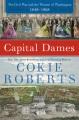 Capital dames : the Civil War and the women of Washington, 1848-1868