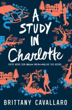 A study in Charlotte : a Charlotte Holmes novel