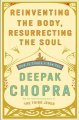Reinventing the body, resurrecting the soul : how to create a new you