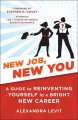New job, new you : a guide to reinventing yourself in a bright new career