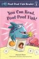 You can read, Pout-Pout Fish!