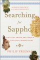 Searching for Sappho : the lost songs and world of the first woman poet : including new translations of all of Sappho's surviving poetry
