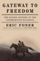 Gateway to freedom : the hidden history of the underground railroad