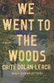 We went to the woods : a novel
