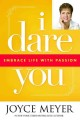 I dare you : embrace life with passion