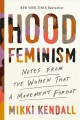 Hood feminism : notes from the women that a movement forgot