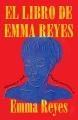 El libro de Emma Reyes : memoria por correspondencia
