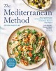 The Mediterranean method : your complete plan to harness the power of the healthiest diet on the planet--lose weight, prevent heart disease, and more!
