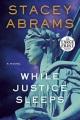 While justice sleeps : a novel
