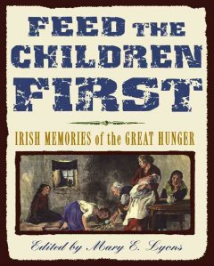 Feed the children first : Irish memories of the Great Hunger