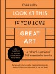 Look at this if you love great art : 100 essential artworks that really matter