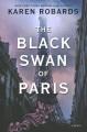 The Black Swan of Paris : a novel