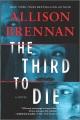 The third to die