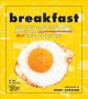 Breakfast : the most important book about the best meal of the day