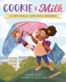Cookie & Milk : a scientifically stunt-tastic sisterhood