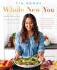 Whole new you : how real food transforms your life, for a healthier, more gorgeous you