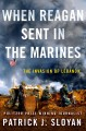 When Reagan sent in the Marines : the invasion of Lebanon