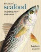 The joy of seafood : the all-purpose seafood cookbook with more than 900 recipes