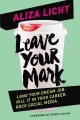 Leave your mark : land your dream job, kill it in your career, rock social media
