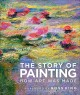 The story of painting : how art was made