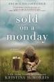 Sold on a Monday : a novel