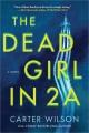 The dead girl in 2A : a novel