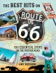 The best hits on Route 66 : 100 essential stops on the mother road